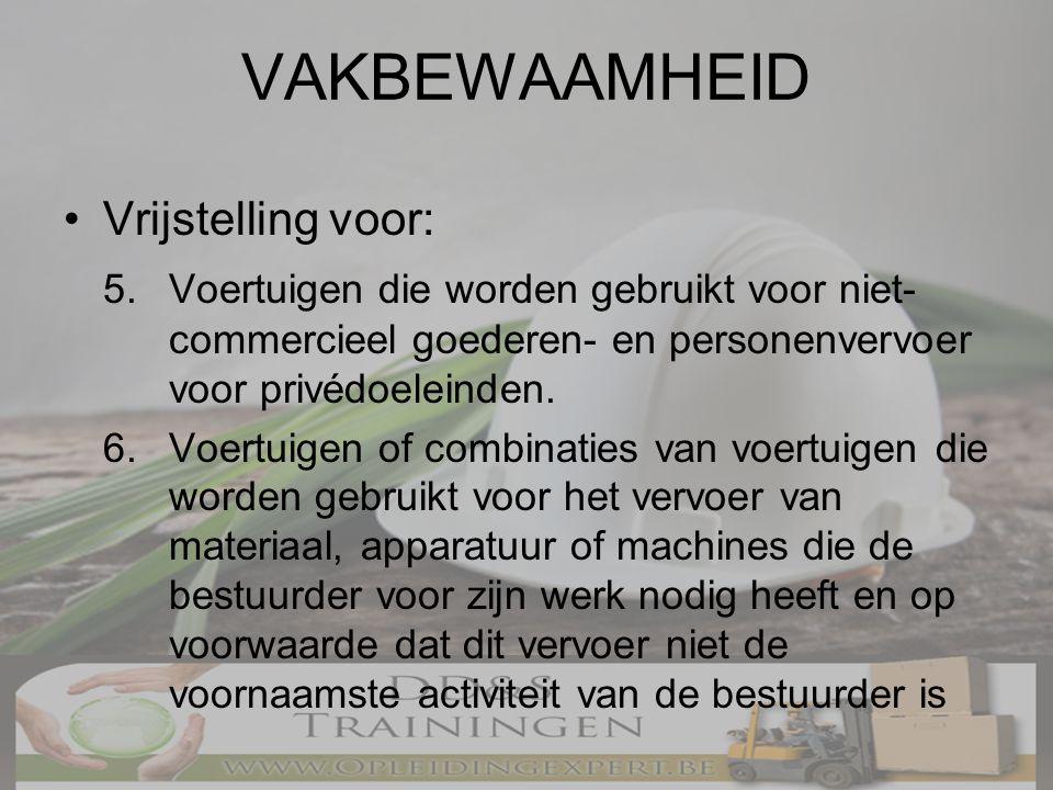 VAKBEWAAMHEID •Vrijstelling voor: 5.