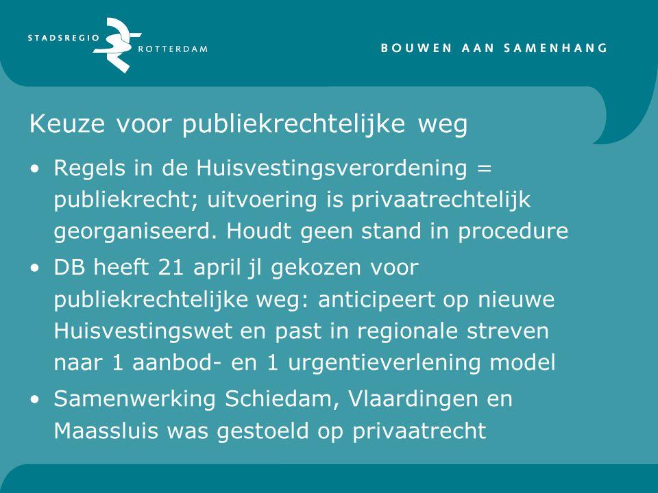 Wijzigingen als gevolg van jurisprudentie woonruimteve rdeling urgentieverl ening •Samenwerking Rotterdam, Schiedam, Vlaardingen en Maassluis vastleggen in een gemeenschappelijke regeling die de 4 gemeenten aangaan.