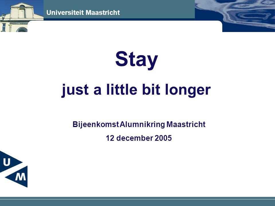 Universiteit Maastricht Waarom we niet in Limburg willen werken •De mentaliteit van de lokale bevolking •Te weinig kans om een geschikte baan te vinden •Familie en vrienden wonen elders •Nieuwe uitdaging, wil meer van de wereld zien...