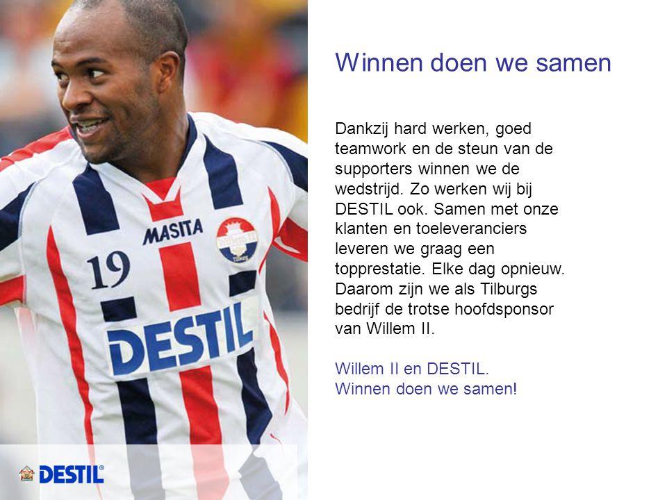 Winnen doen we samen Dankzij hard werken, goed teamwork en de steun van de supporters winnen we de wedstrijd. Zo werken wij bij DESTIL ook. Samen met