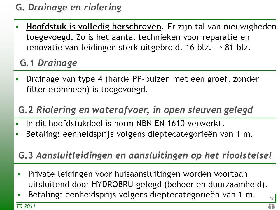 17 TB 2011 G.1 Drainage G.2 Riolering en waterafvoer, in open sleuven gelegd  Drainage van type 4 (harde PP-buizen met een groef, zonder filter eromh