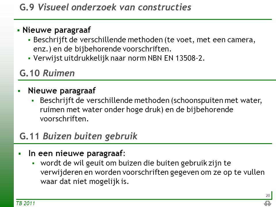 20 TB 2011  Nieuwe paragraaf  Beschrijft de verschillende methoden (te voet, met een camera, enz.) en de bijbehorende voorschriften.  Verwijst uitd