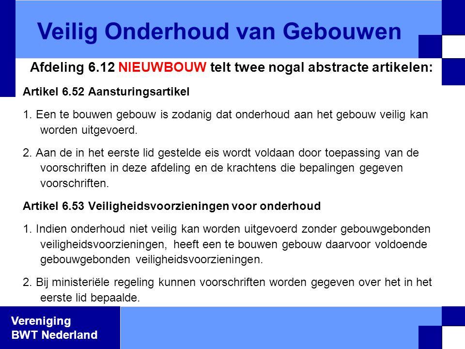 Vereniging BWT Nederland Afdeling 6.12 NIEUWBOUW telt twee nogal abstracte artikelen: Artikel 6.52 Aansturingsartikel 1. Een te bouwen gebouw is zodan