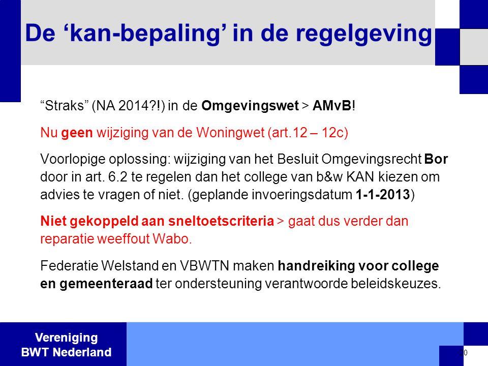 """Vereniging BWT Nederland """"Straks"""" (NA 2014?!) in de Omgevingswet > AMvB! Nu geen wijziging van de Woningwet (art.12 – 12c) Voorlopige oplossing: wijzi"""