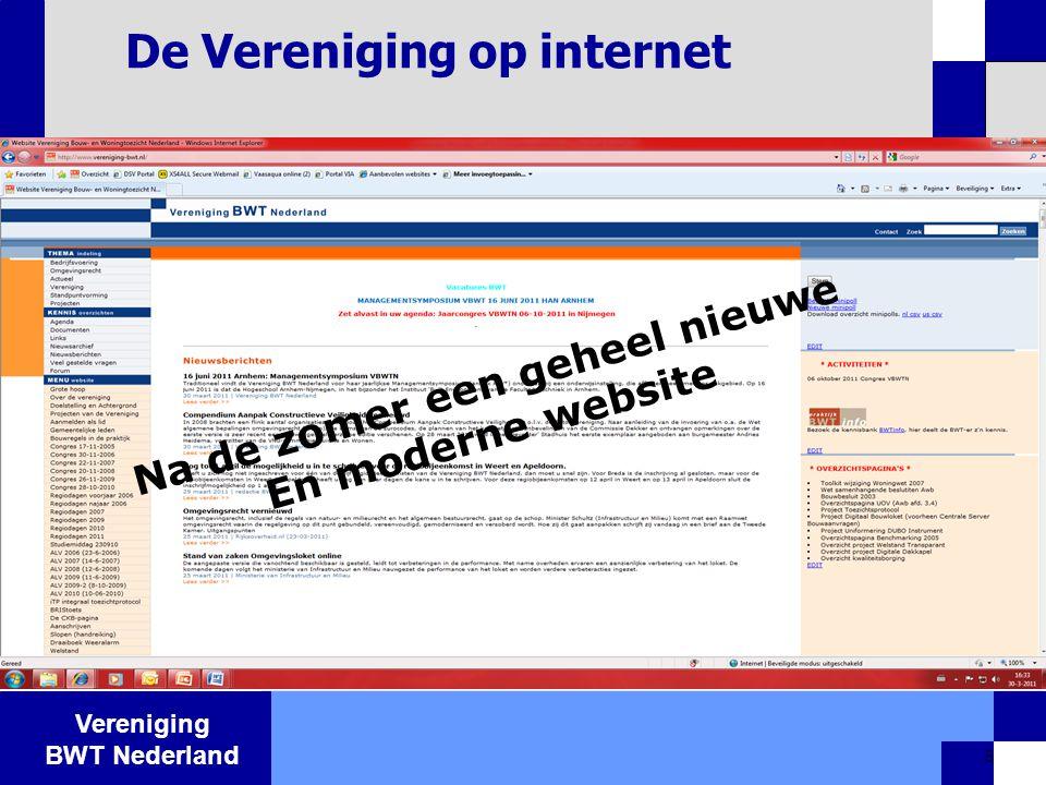 Vereniging BWT Nederland 5 De Vereniging op internet Na de zomer een geheel nieuwe En moderne website