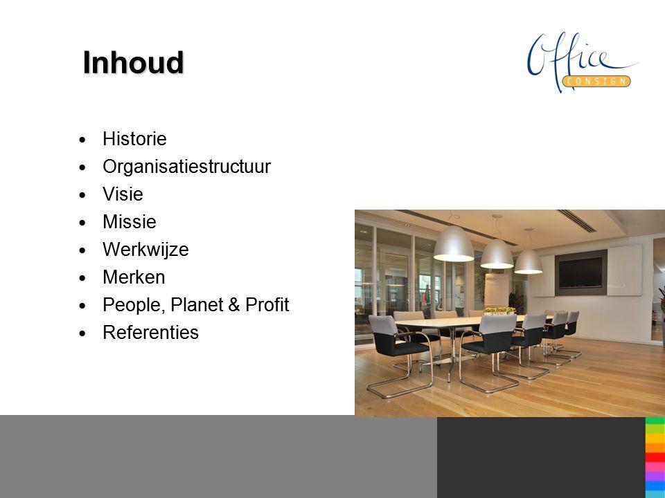 Inhoud • Historie • Organisatiestructuur • Visie • Missie • Werkwijze • Merken • People, Planet & Profit • Referenties