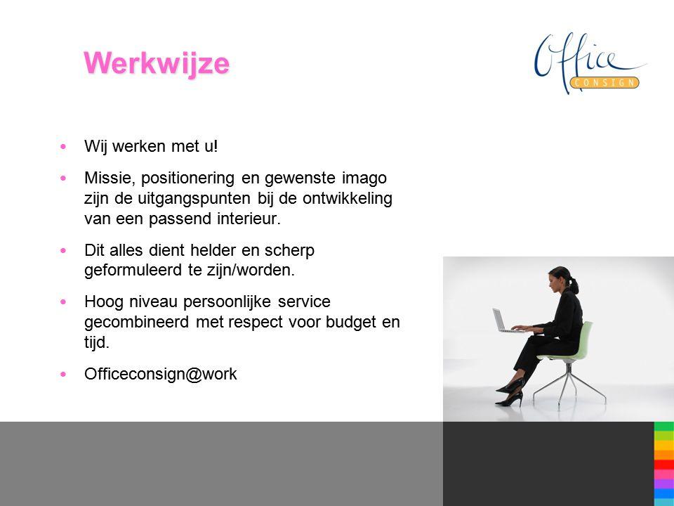 Werkwijze • Wij werken met u.