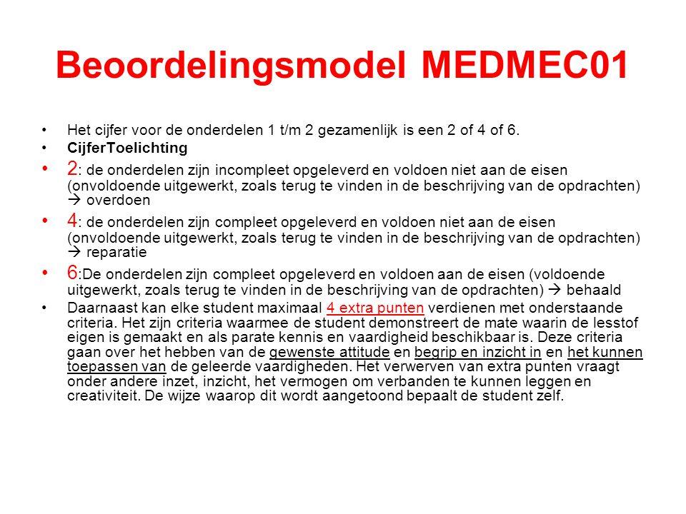 Beoordelingsmodel MEDMEC01 •Het cijfer voor de onderdelen 1 t/m 2 gezamenlijk is een 2 of 4 of 6.
