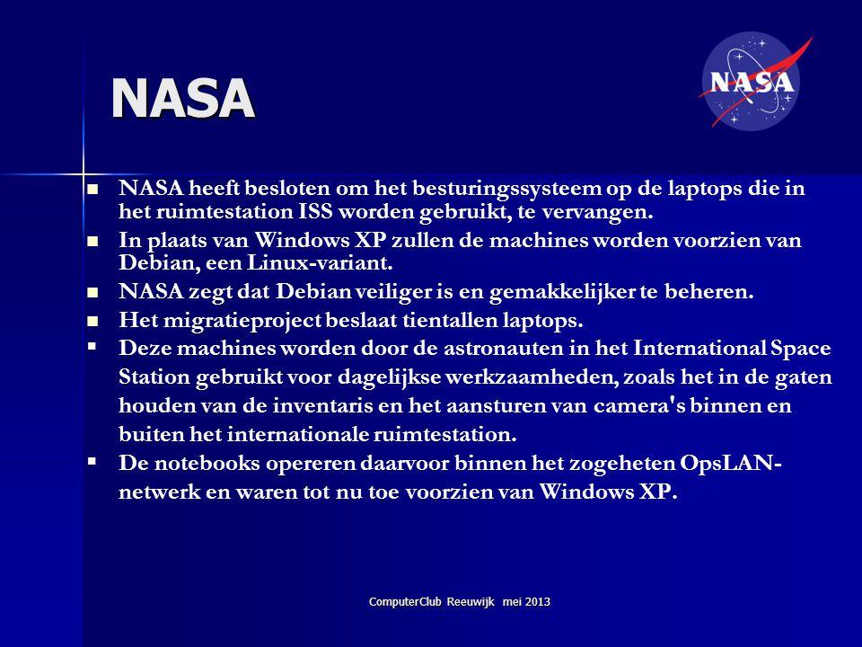 ComputerClub Reeuwijk mei 2013 NASA   NASA heeft besloten om het besturingssysteem op de laptops die in het ruimtestation ISS worden gebruikt, te ve