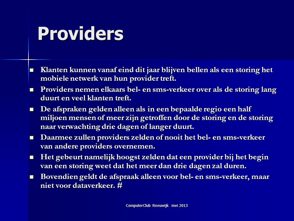 ComputerClub Reeuwijk mei 2013 Providers  Klanten kunnen vanaf eind dit jaar blijven bellen als een storing het mobiele netwerk van hun provider tref