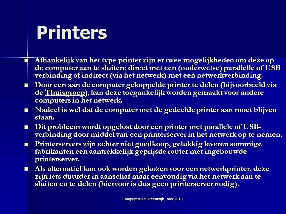 ComputerClub Reeuwijk mei 2013 Printers  Afhankelijk van het type printer zijn er twee mogelijkheden om deze op de computer aan te sluiten: direct me