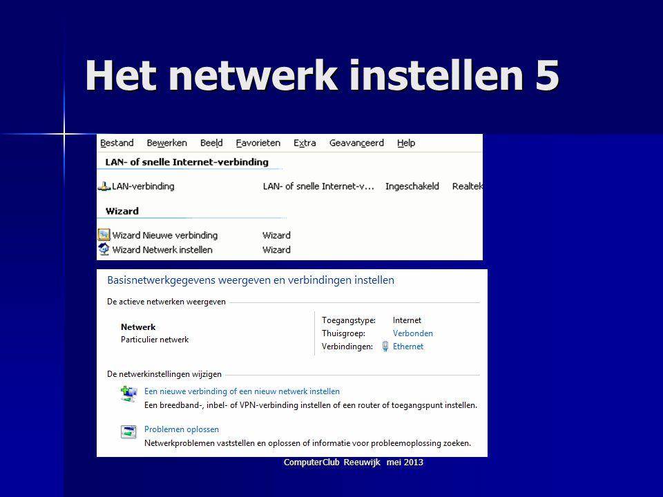 ComputerClub Reeuwijk mei 2013 Het netwerk instellen 5