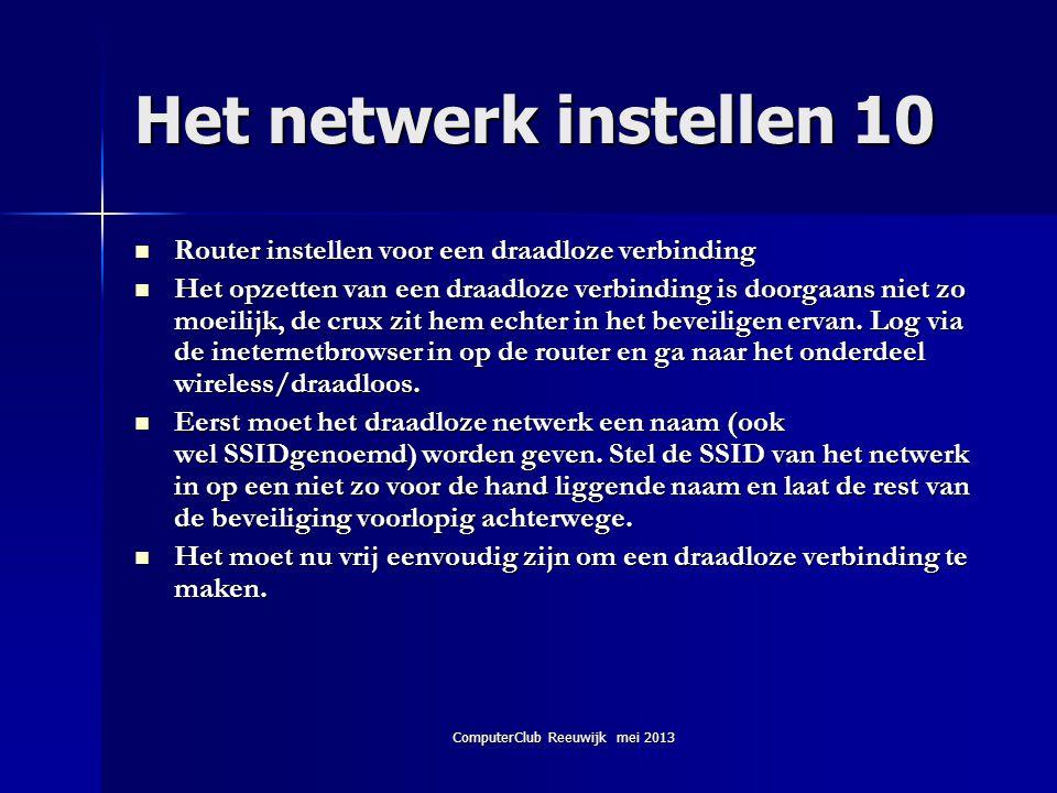 ComputerClub Reeuwijk mei 2013 Het netwerk instellen 10  Router instellen voor een draadloze verbinding  Het opzetten van een draadloze verbinding i