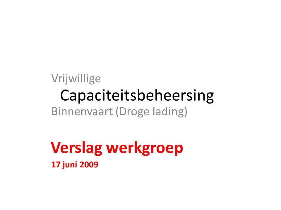 Capaciteitsbeheersing Vrijwillige Binnenvaart (Droge lading) Verslag werkgroep 17 juni 2009