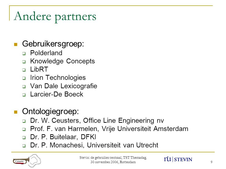 Stevin: de gebruiker centraal, TST Themadag, 30 november 2006, Rotterdam 40 The end…..