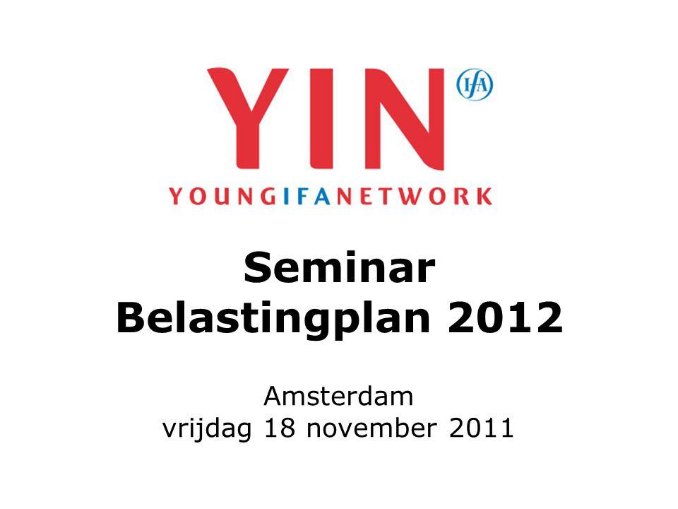 Seminar Belastingplan 2012 Amsterdam vrijdag 18 november 2011