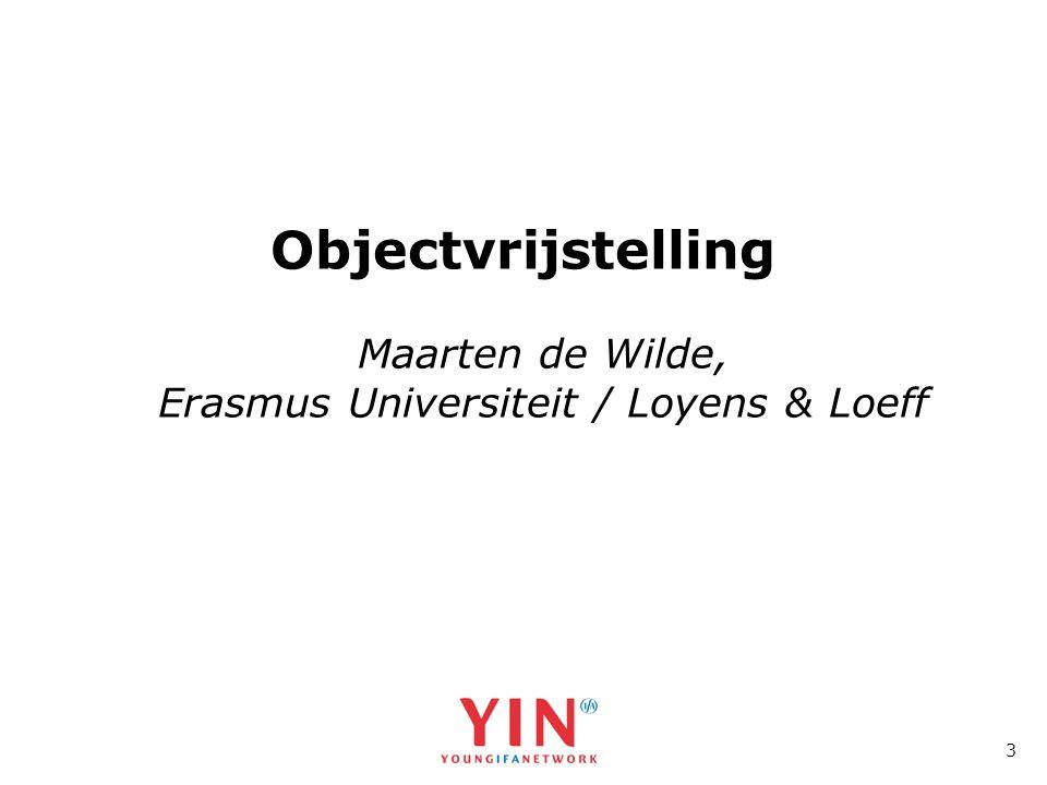 3 Objectvrijstelling Maarten de Wilde, Erasmus Universiteit / Loyens & Loeff