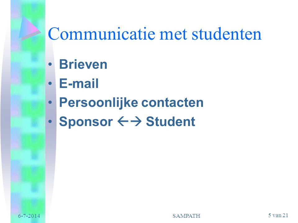5 van 21 6-7-2014SAMPATH Communicatie met studenten •Brieven •E-mail •Persoonlijke contacten •Sponsor  Student
