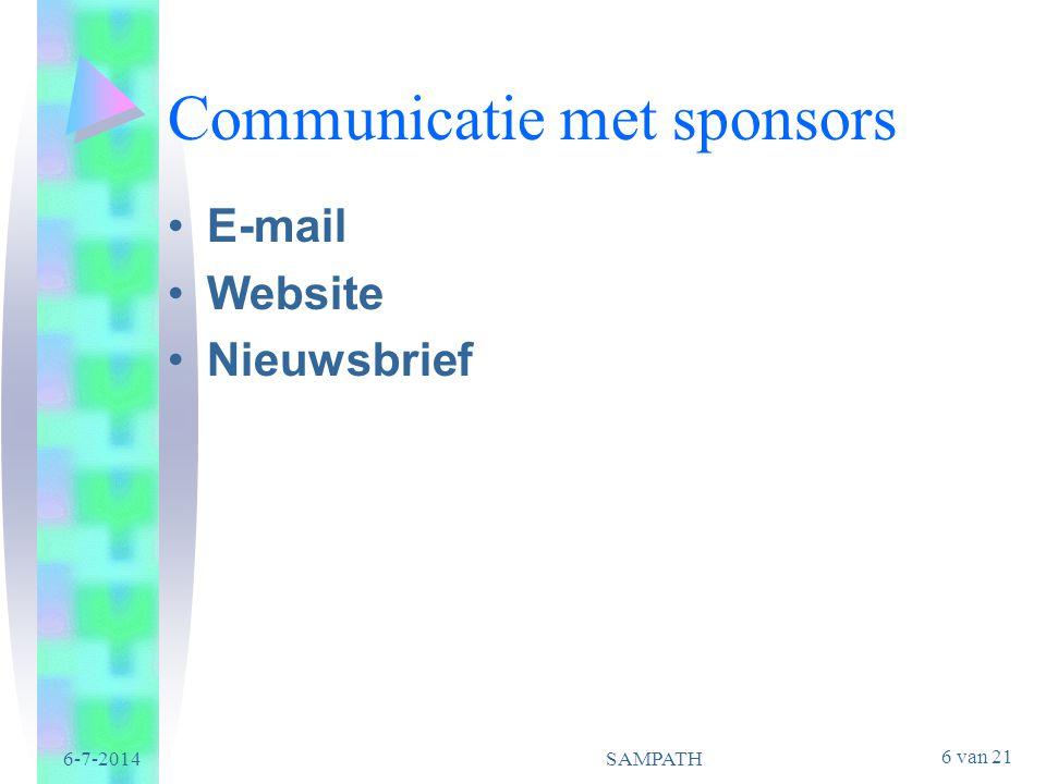 6 van 21 6-7-2014SAMPATH Communicatie met sponsors •E-mail •Website •Nieuwsbrief