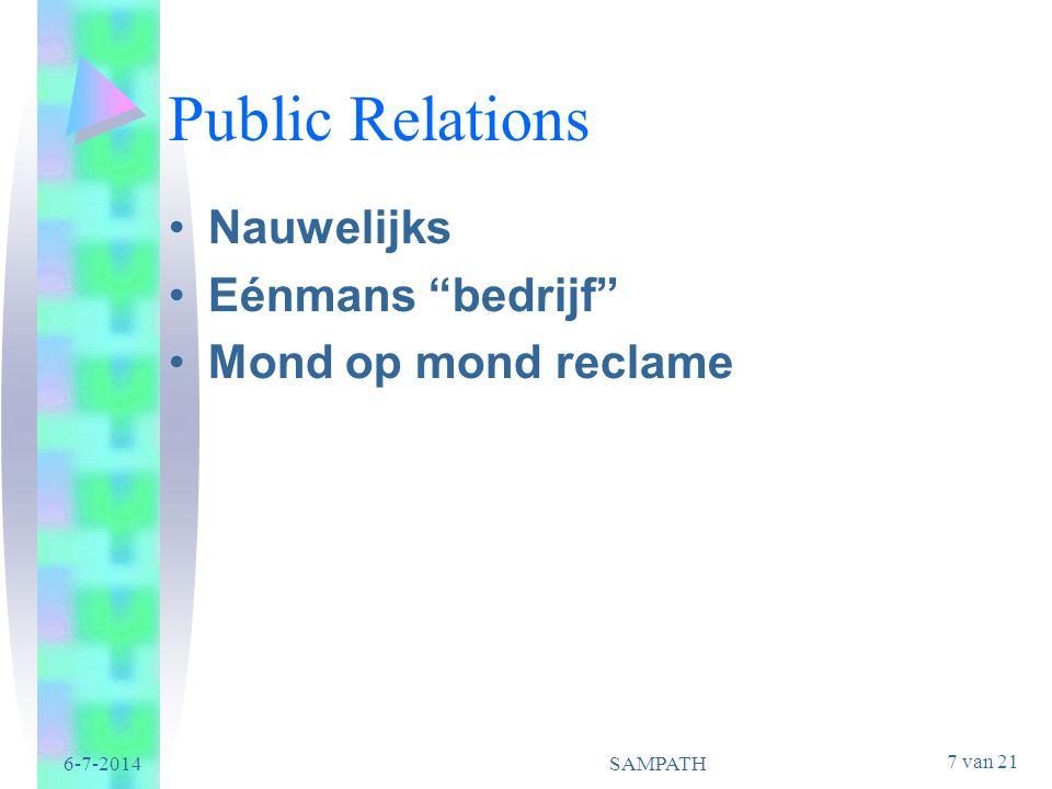 """7 van 21 6-7-2014SAMPATH Public Relations •Nauwelijks •Eénmans """"bedrijf"""" •Mond op mond reclame"""