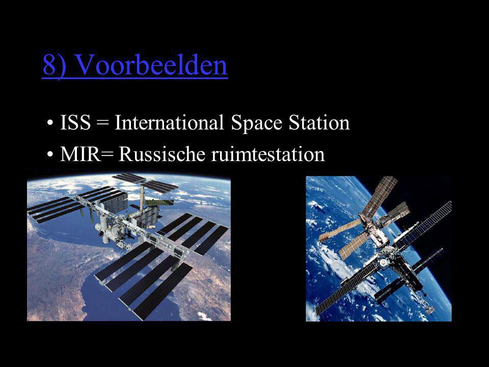 8) Voorbeelden •ISS = International Space Station •MIR= Russische ruimtestation
