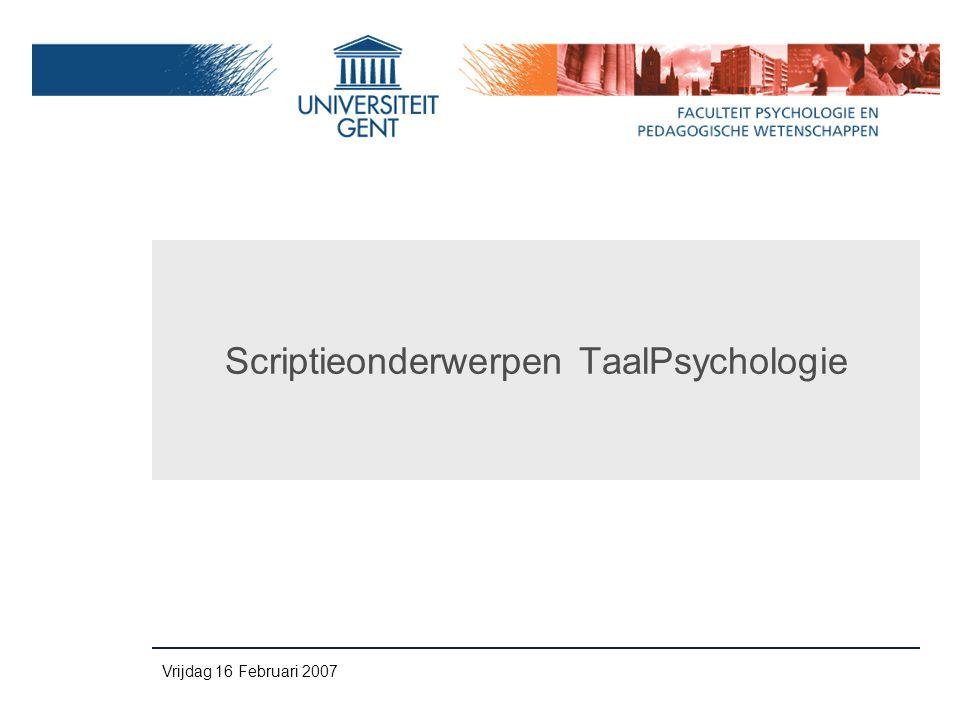 Vrijdag 16 Februari 2007 Scriptieonderwerpen TaalPsychologie