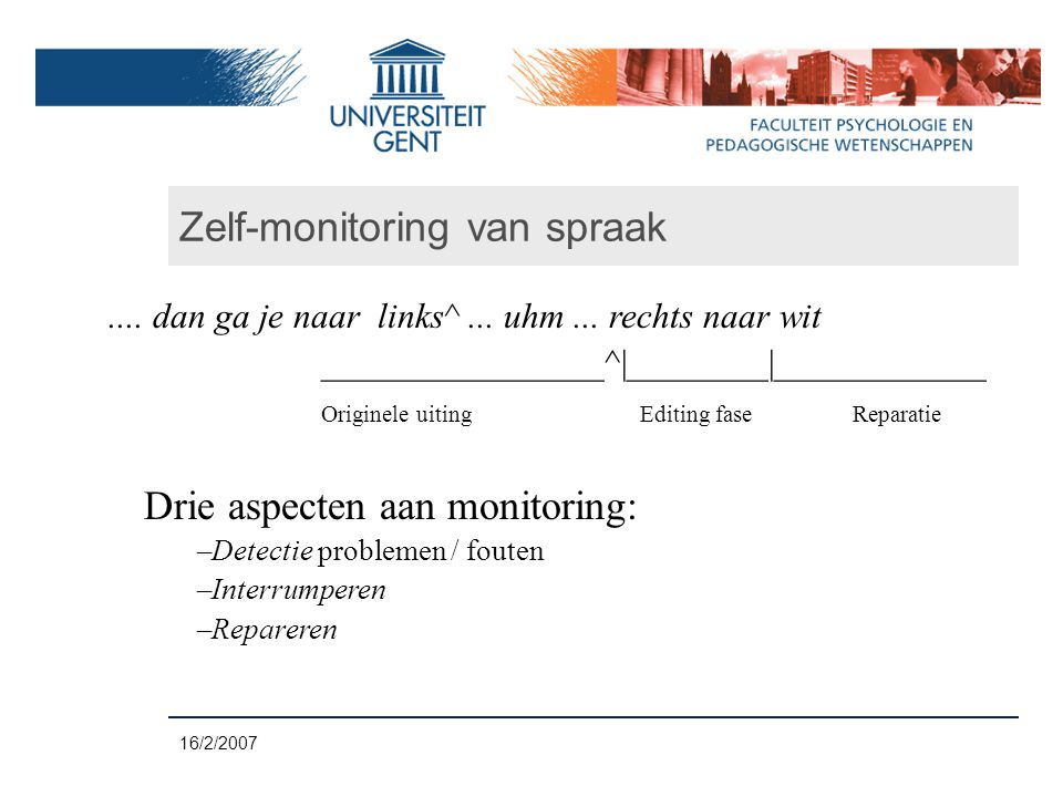 16/2/2007 Zelf-monitoring van spraak.... dan ga je naar links^...