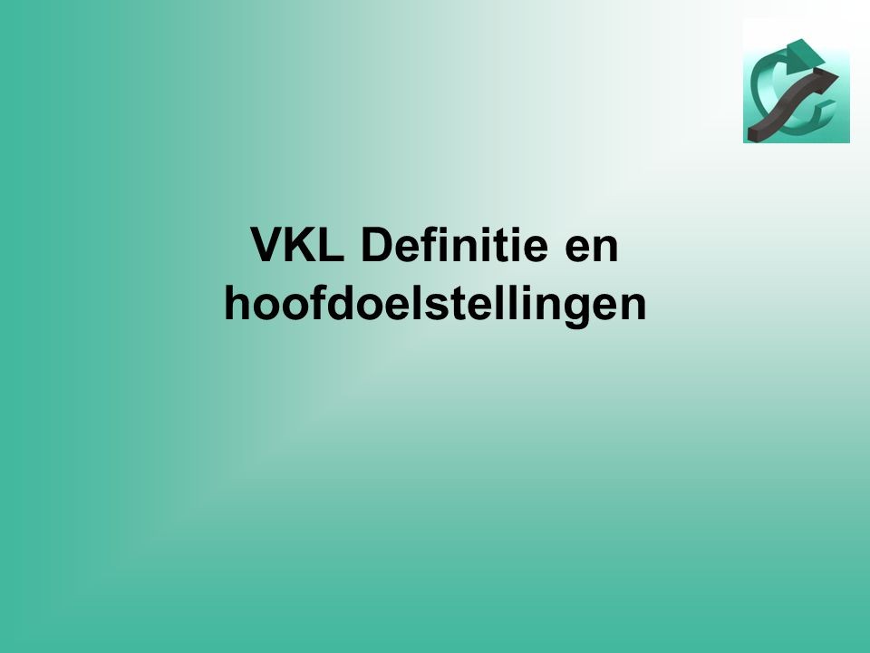 VKL Definitie en hoofdoelstellingen