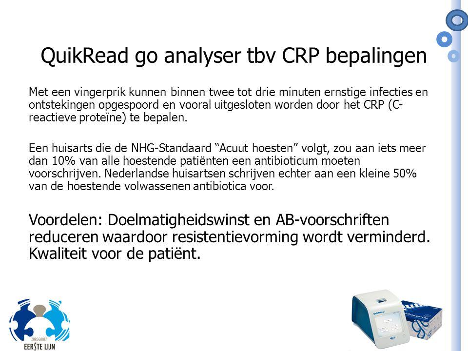 QuikRead go analyser tbv CRP bepalingen Met een vingerprik kunnen binnen twee tot drie minuten ernstige infecties en ontstekingen opgespoord en vooral