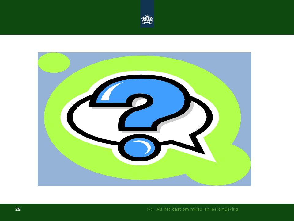 >> Als het gaat om milieu en leefomgeving 26 NL Milieu en Leefomgeving - InfoMil