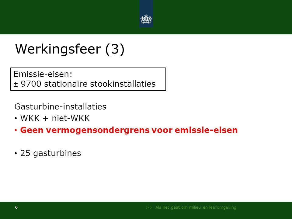 >> Als het gaat om milieu en leefomgeving 6 Werkingsfeer (3) Gasturbine-installaties • WKK + niet-WKK • Geen vermogensondergrens voor emissie-eisen • 25 gasturbines NL Milieu en Leefomgeving - InfoMil 6 Emissie-eisen: ± 9700 stationaire stookinstallaties