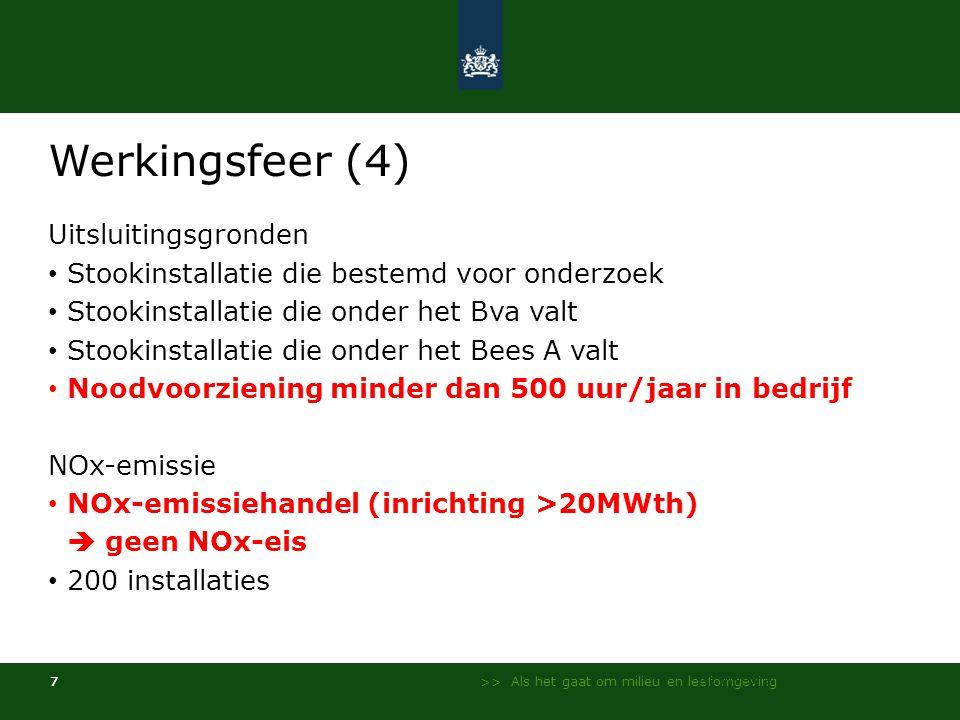 >> Als het gaat om milieu en leefomgeving 7 Werkingsfeer (4) Uitsluitingsgronden • Stookinstallatie die bestemd voor onderzoek • Stookinstallatie die onder het Bva valt • Stookinstallatie die onder het Bees A valt • Noodvoorziening minder dan 500 uur/jaar in bedrijf NOx-emissie • NOx-emissiehandel (inrichting >20MWth)  geen NOx-eis • 200 installaties NL Milieu en Leefomgeving - InfoMil 7