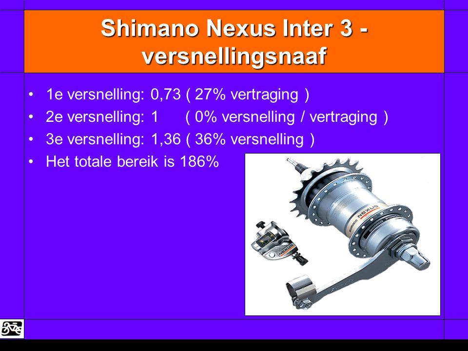 Shimano Nexus Inter 3 - versnellingsnaaf •1e versnelling: 0,73 ( 27% vertraging ) •2e versnelling: 1 ( 0% versnelling / vertraging ) •3e versnelling: