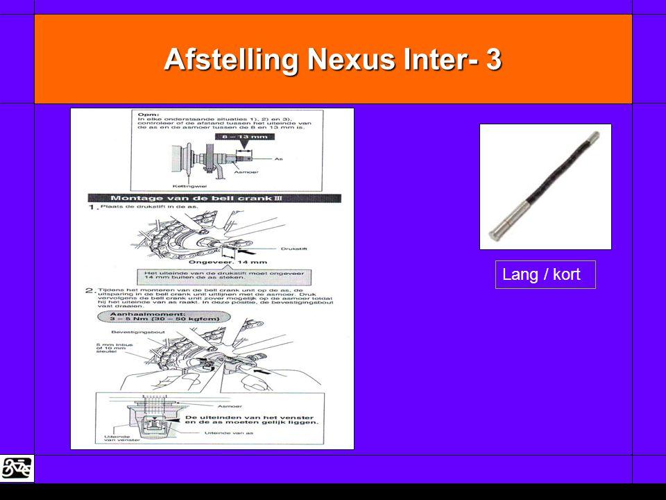 Afstelling Nexus Inter- 3 Lang / kort