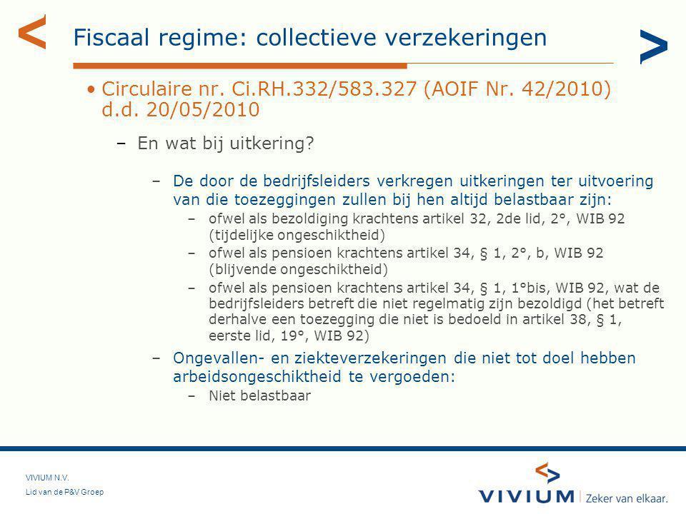 VIVIUM N.V.Lid van de P&V Groep Fiscaal regime: collectieve verzekeringen •Circulaire nr.