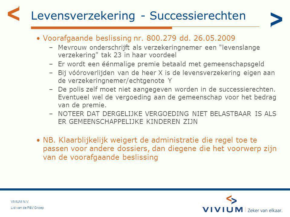VIVIUM N.V.Lid van de P&V Groep Levensverzekering - Successierechten •Voorafgaande beslissing nr.
