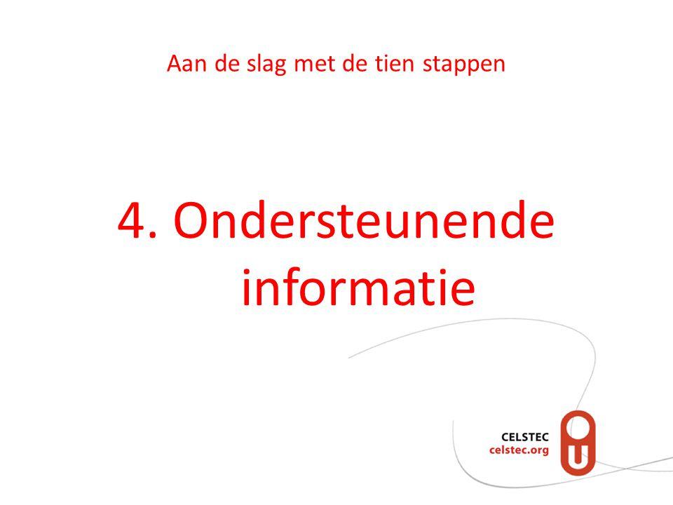 Aan de slag met de tien stappen 4. Ondersteunende informatie