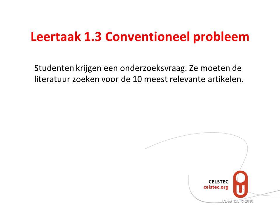 Leertaak 1.3 Conventioneel probleem Studenten krijgen een onderzoeksvraag.