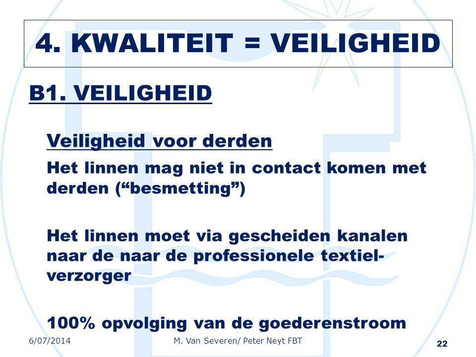 """B1. VEILIGHEID Veiligheid voor derden Het linnen mag niet in contact komen met derden (""""besmetting"""") Het linnen moet via gescheiden kanalen naar de na"""