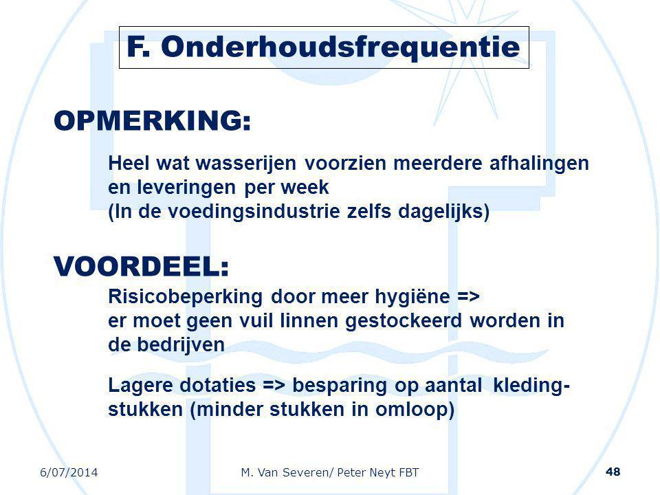 6/07/2014M. Van Severen/ Peter Neyt FBT 48 OPMERKING: Heel wat wasserijen voorzien meerdere afhalingen en leveringen per week (In de voedingsindustrie