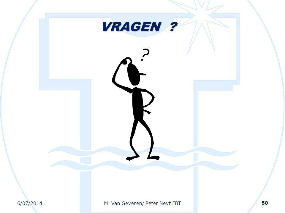 6/07/2014M. Van Severen/ Peter Neyt FBT 50 VRAGEN ?