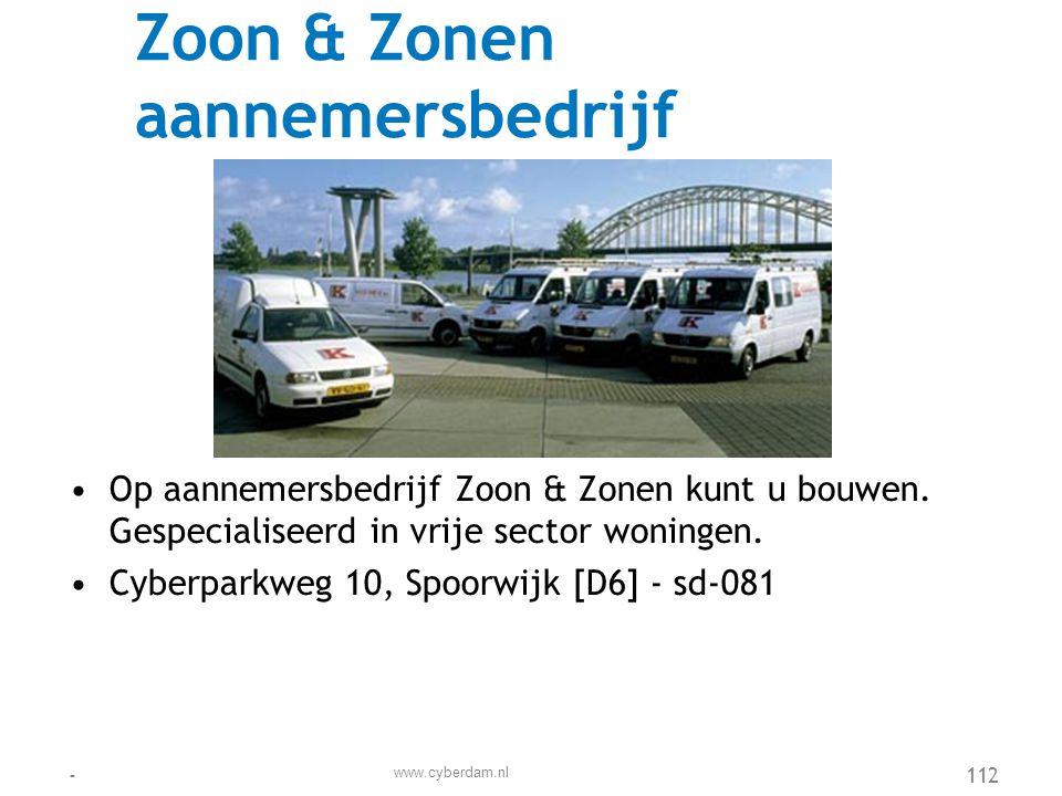 Zoon & Zonen aannemersbedrijf •Op aannemersbedrijf Zoon & Zonen kunt u bouwen. Gespecialiseerd in vrije sector woningen. •Cyberparkweg 10, Spoorwijk [