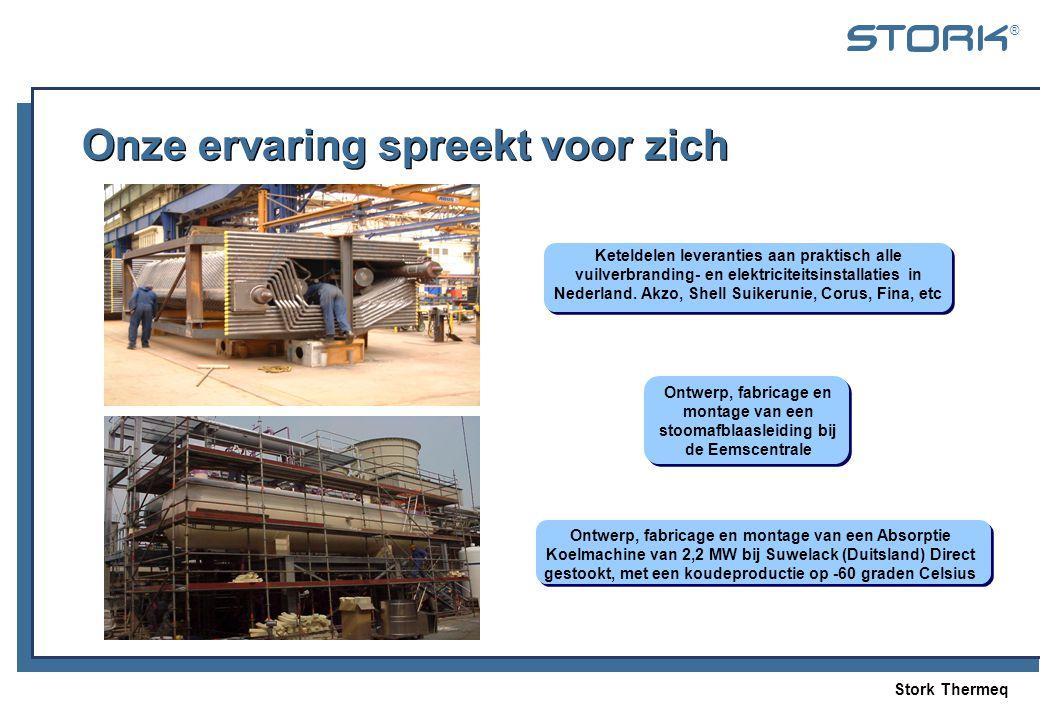 Stork Thermeq ® Onze ervaring spreekt voor zich Ontwerp, fabricage en montage van een stoomafblaasleiding bij de Eemscentrale Keteldelen leveranties a