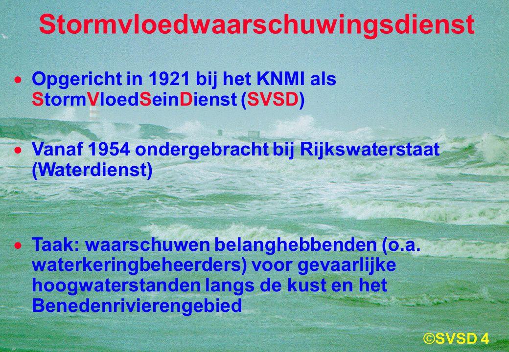 4 Stormvloedwaarschuwingsdienst  Opgericht in 1921 bij het KNMI als StormVloedSeinDienst (SVSD)  Vanaf 1954 ondergebracht bij Rijkswaterstaat (Waterdienst)  Taak: waarschuwen belanghebbenden (o.a.