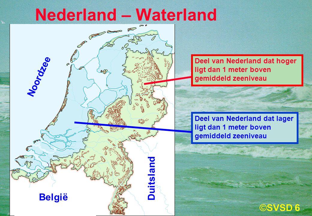 6 Deel van Nederland dat hoger ligt dan 1 meter boven gemiddeld zeeniveau Deel van Nederland dat lager ligt dan 1 meter boven gemiddeld zeeniveau Nederland – Waterland Noordzee België Duitsland