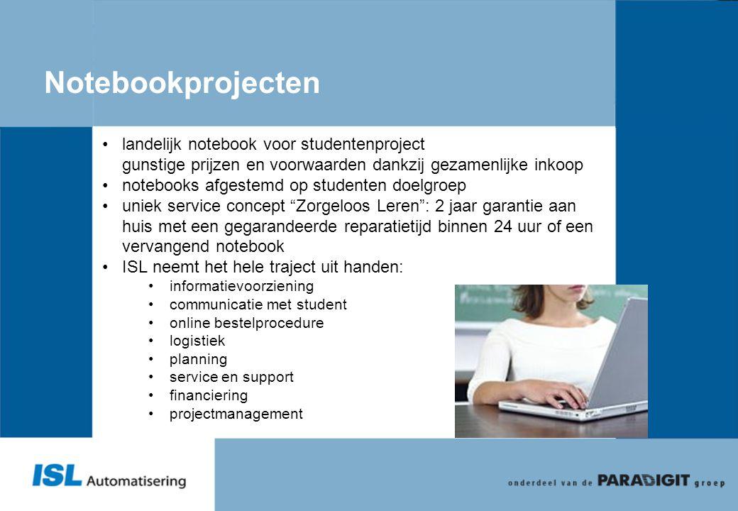 Notebookprojecten •landelijk notebook voor studentenproject gunstige prijzen en voorwaarden dankzij gezamenlijke inkoop •notebooks afgestemd op studen