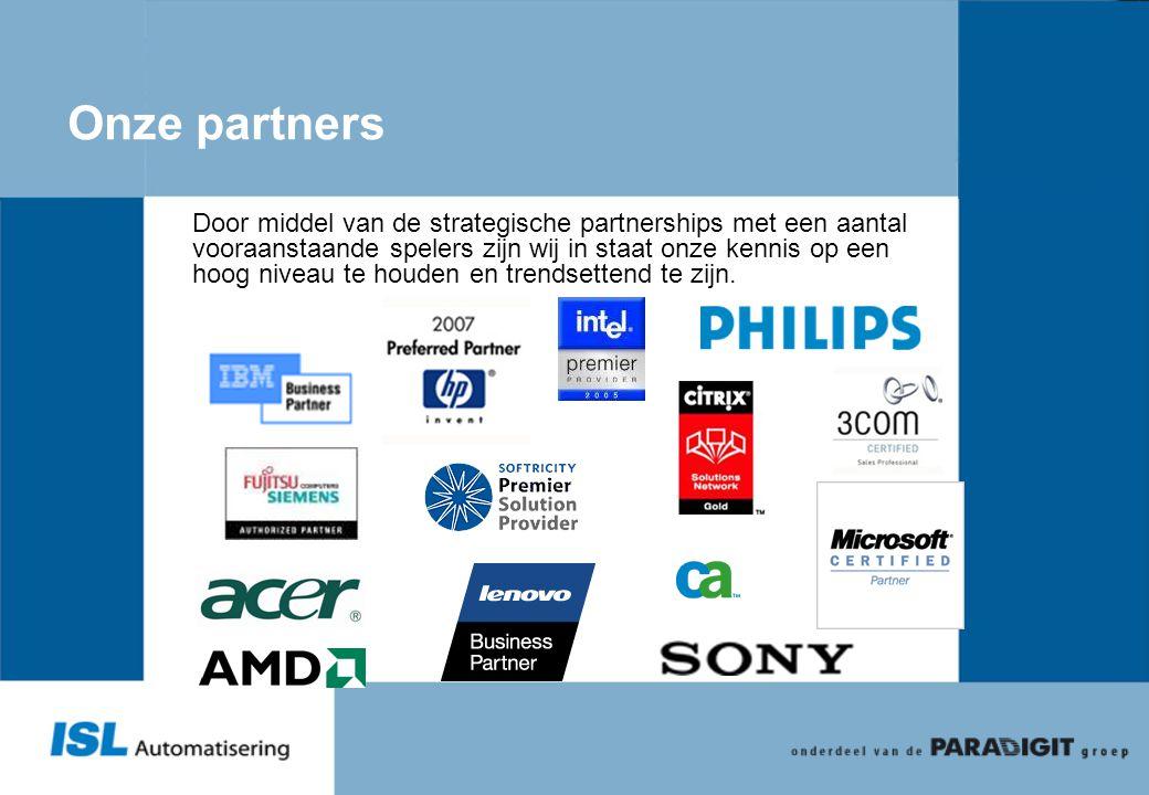 Onze partners Door middel van de strategische partnerships met een aantal vooraanstaande spelers zijn wij in staat onze kennis op een hoog niveau te h