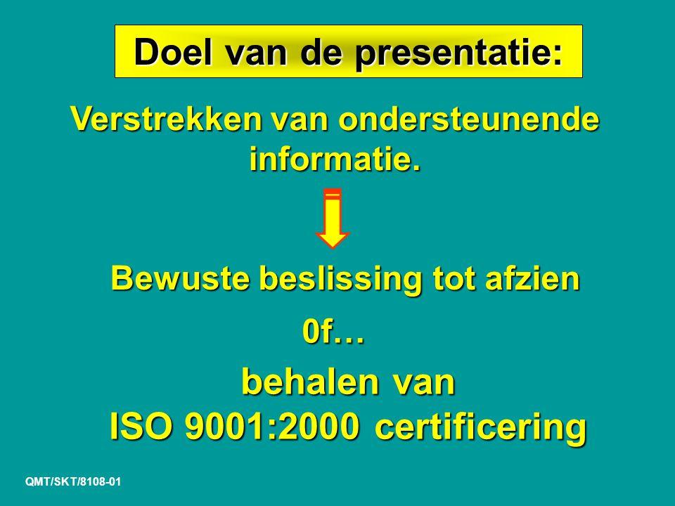QMT/SKT/8108-01 Doel van de presentatie: Verstrekken van ondersteunende informatie.
