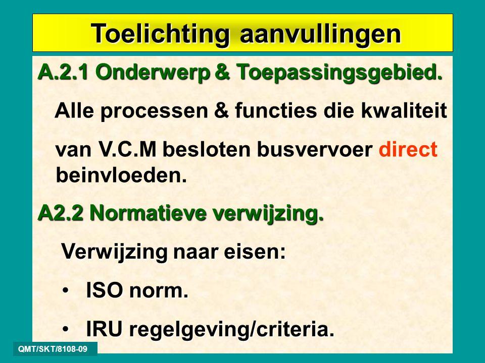 Toelichting aanvullingen Toelichting aanvullingen A.2.1 Onderwerp & Toepassingsgebied.