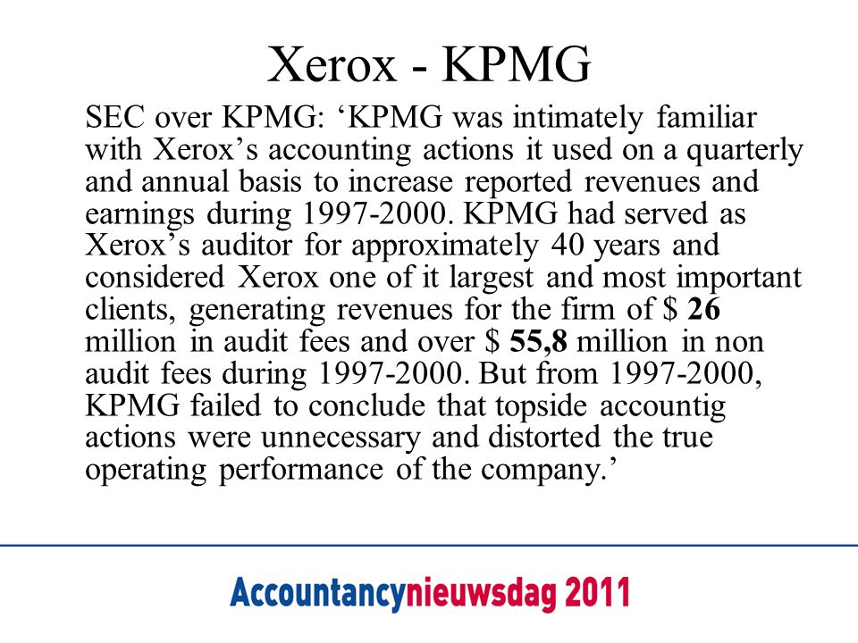 Xerox - KPMG SEC over KPMG: 'KPMG was intimately familiar with Xerox's accounting actions it used on a quarterly and annual basis to increase reported revenues and earnings during 1997-2000.